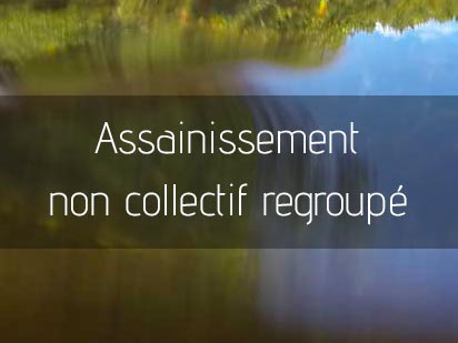 Assainissement non collectif regroupé